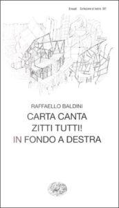 Copertina del libro Carta canta. Zitti tutti! In fondo a destra di Raffaello Baldini