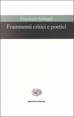 Copertina del libro Frammenti critici e poetici di Friedrich Schlegel