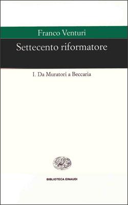 Copertina del libro Settecento riformatore di Franco Venturi