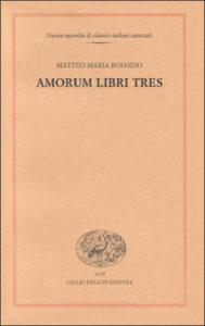 Copertina del libro Amorum libri tres di Matteo Maria Boiardo