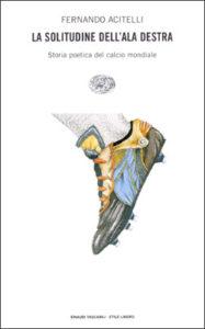Copertina del libro La solitudine dell'ala destra di Fernando Acitelli
