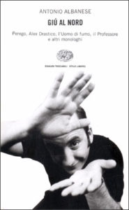 Copertina del libro Giú al nord di Antonio Albanese, Michele Serra, Enzo Santin