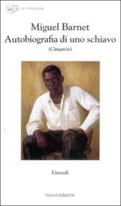 Copertina del libro Autobiografia di uno schiavo di Miguel Barnet
