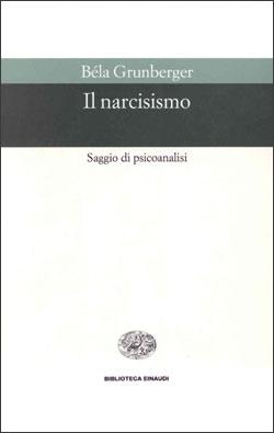 Copertina del libro Il narcisismo di Béla Grunberger