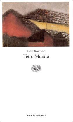 Copertina del libro Tetto Murato di Lalla Romano