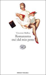 Copertina del libro Romanzetto esci dal mio petto di Vincenzo Mollica