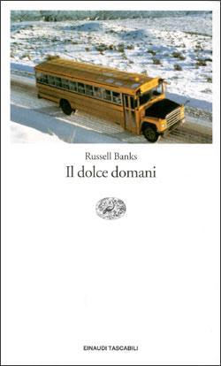 Copertina del libro Il dolce domani di Russell Banks