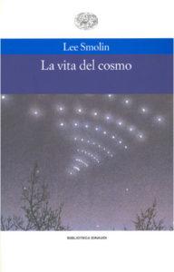 Copertina del libro La vita del cosmo di Lee Smolin