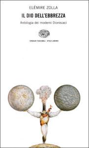 Copertina del libro Il dio dell'ebbrezza. Antologia dei moderni dionisiaci di Elémire Zolla