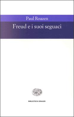 Copertina del libro Freud e i suoi seguaci di Paul Roazen