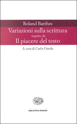 Copertina del libro Variazioni sulla scrittura seguite da Il piacere del testo di Roland Barthes