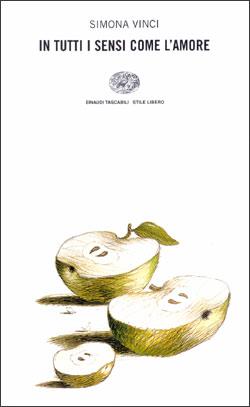 Copertina del libro In tutti i sensi come l'amore di Simona Vinci