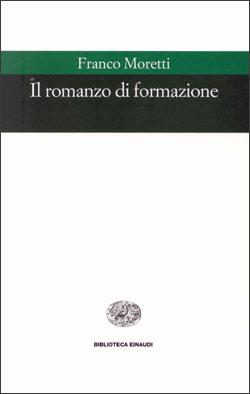 Copertina del libro Il romanzo di formazione di Franco Moretti