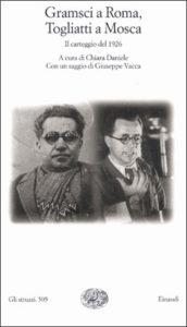 Copertina del libro Gramsci a Roma, Togliatti a Mosca di Antonio Gramsci, Palmiro Togliatti