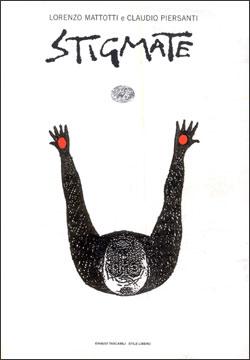 Copertina del libro Stigmate di Lorenzo Mattotti, Claudio Piersanti
