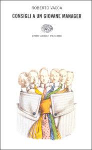 Copertina del libro Consigli a un giovane manager di Roberto Vacca