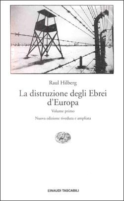 Copertina del libro La distruzione degli Ebrei d'Europa di Raul Hilberg