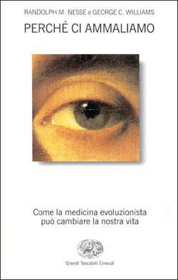 Copertina del libro Perché ci ammaliamo di Randolph M. Nesse, George C. Williams