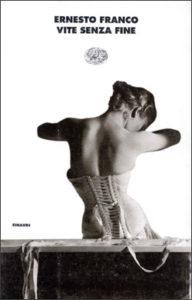 Copertina del libro Vite senza fine di Ernesto Franco