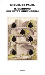 Copertina del libro Il Giardino dei Sette Crepuscoli di Miquel de Palol