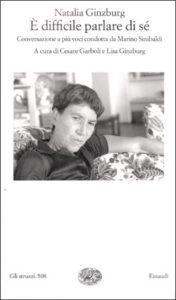 Copertina del libro È difficile parlare di sé di Natalia Ginzburg
