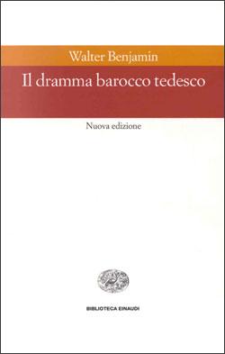 Copertina del libro Il dramma barocco tedesco di Walter Benjamin