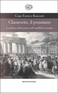 Copertina del libro Clausewitz, il prussiano di Gian Enrico Rusconi