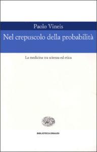 Copertina del libro Nel crepuscolo delle probabilità di Paolo Vineis