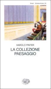 Copertina del libro La collezione. Paesaggio di Harold Pinter