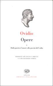 Copertina del libro Opere. I: Dalla poesia d'amore alla poesia dell'esilio di Publio Ovidio Nasone