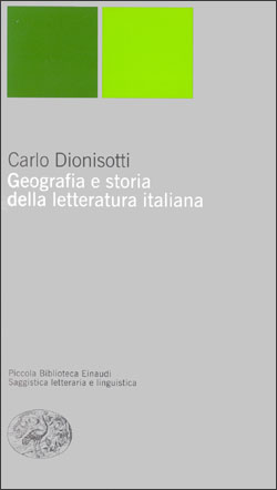 Copertina del libro Geografia e storia della letteratura italiana di Carlo Dionisotti