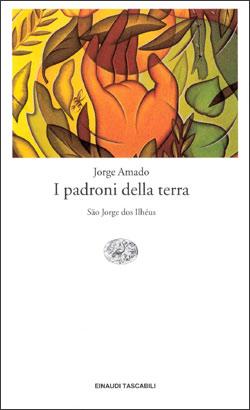 Copertina del libro I padroni della terra di Jorge Amado