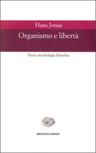 Copertina del libro Organismo e libertà di Hans Jonas