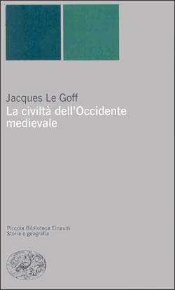 Copertina del libro La civiltà dell'Occidente medievale di Jacques Le Goff