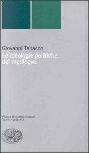 Copertina del libro Le ideologie politiche del medioevo di Giovanni Tabacco