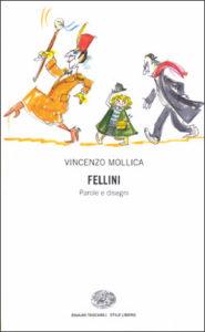 Copertina del libro Fellini: parole e disegni di Vincenzo Mollica