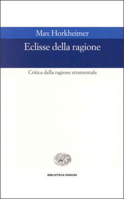 Copertina del libro Eclisse della ragione di Max Horkheimer