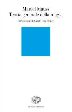 Copertina del libro Teoria generale della magia e altri saggi di Marcel Mauss