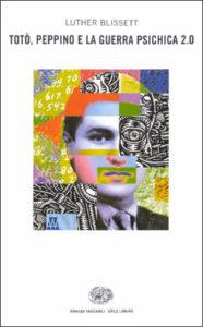 Copertina del libro Totò, Peppino e la guerra psichica 2.0 di Luther Blissett