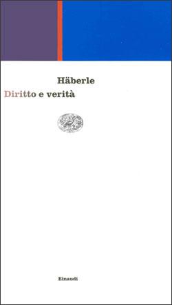 Copertina del libro Diritto e verità di Peter Häberle