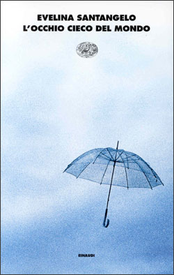 Copertina del libro L'occhio cieco del mondo di Evelina Santangelo