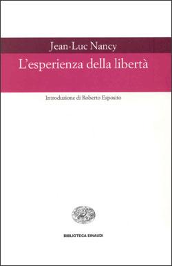 Copertina del libro L'esperienza della libertà di Jean-Luc Nancy