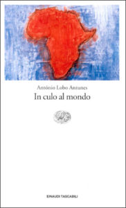 Copertina del libro In culo al mondo di António Lobo Antunes
