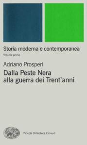 Copertina del libro Storia moderna e contemporanea. I. Dalla peste nera alla guerra dei Trent'anni di Adriano Prosperi, Paolo Viola