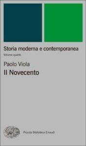 Copertina del libro Storia moderna e contemporanea. IV. Il Novecento di Paolo Viola