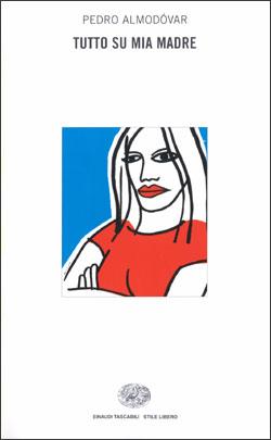 Copertina del libro Tutto su mia madre di Pedro Almodóvar