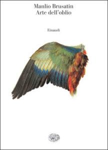 Copertina del libro L'arte dell'oblio di Manlio Brusatin