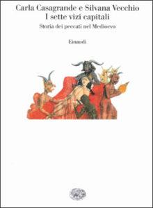 Copertina del libro I sette vizi capitali di Carla Casagrande, Silvana Vecchio, VV.