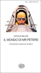 Copertina del libro Il mondo di Mr Peters di Arthur Miller