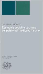 Copertina del libro Egemonie sociali e strutture del potere nel medioevo italiano di Giovanni Tabacco
